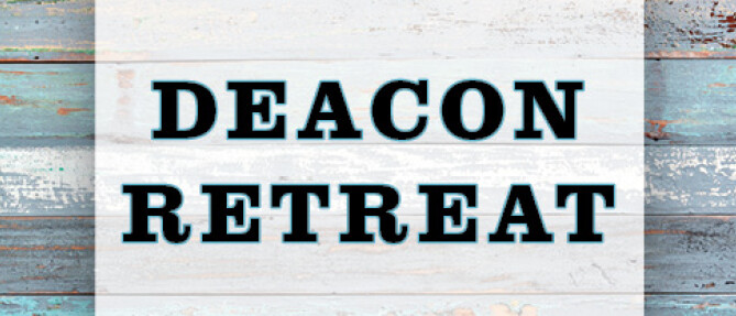 Deacon Retreat