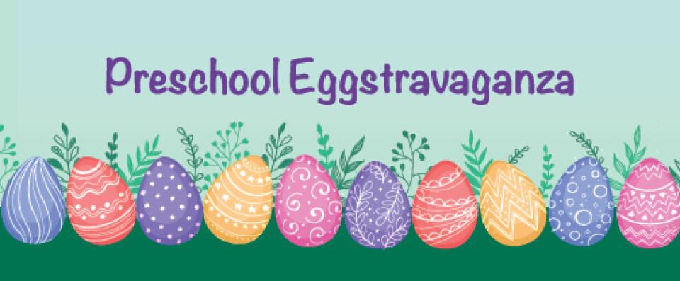 Preschool Eggstravaganza