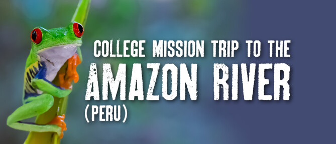 College Mission Trip to the Amazon River