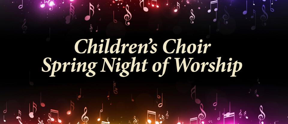 Children's Choir Spring Night of Worship