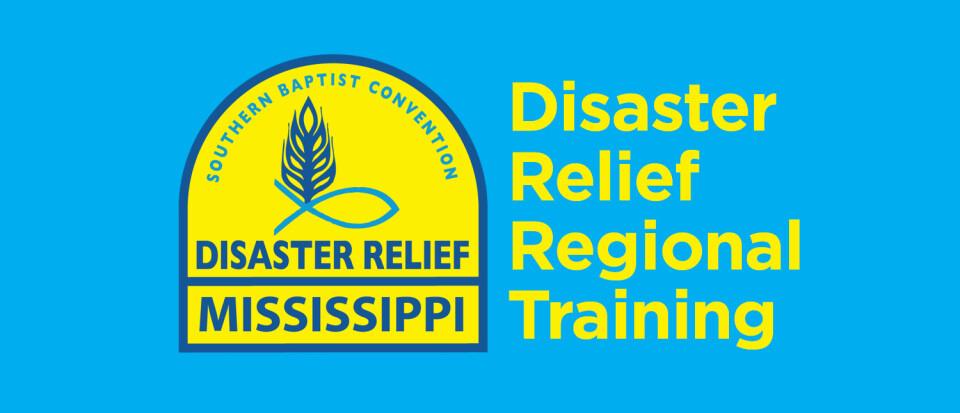Mississippi Baptist Disaster Relief  Regional Training