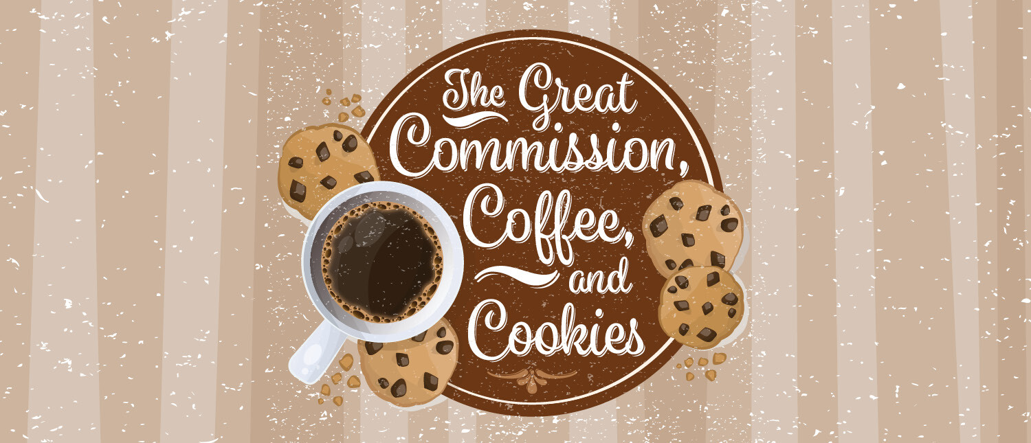 The Great Commission, Coffee, and Cookies